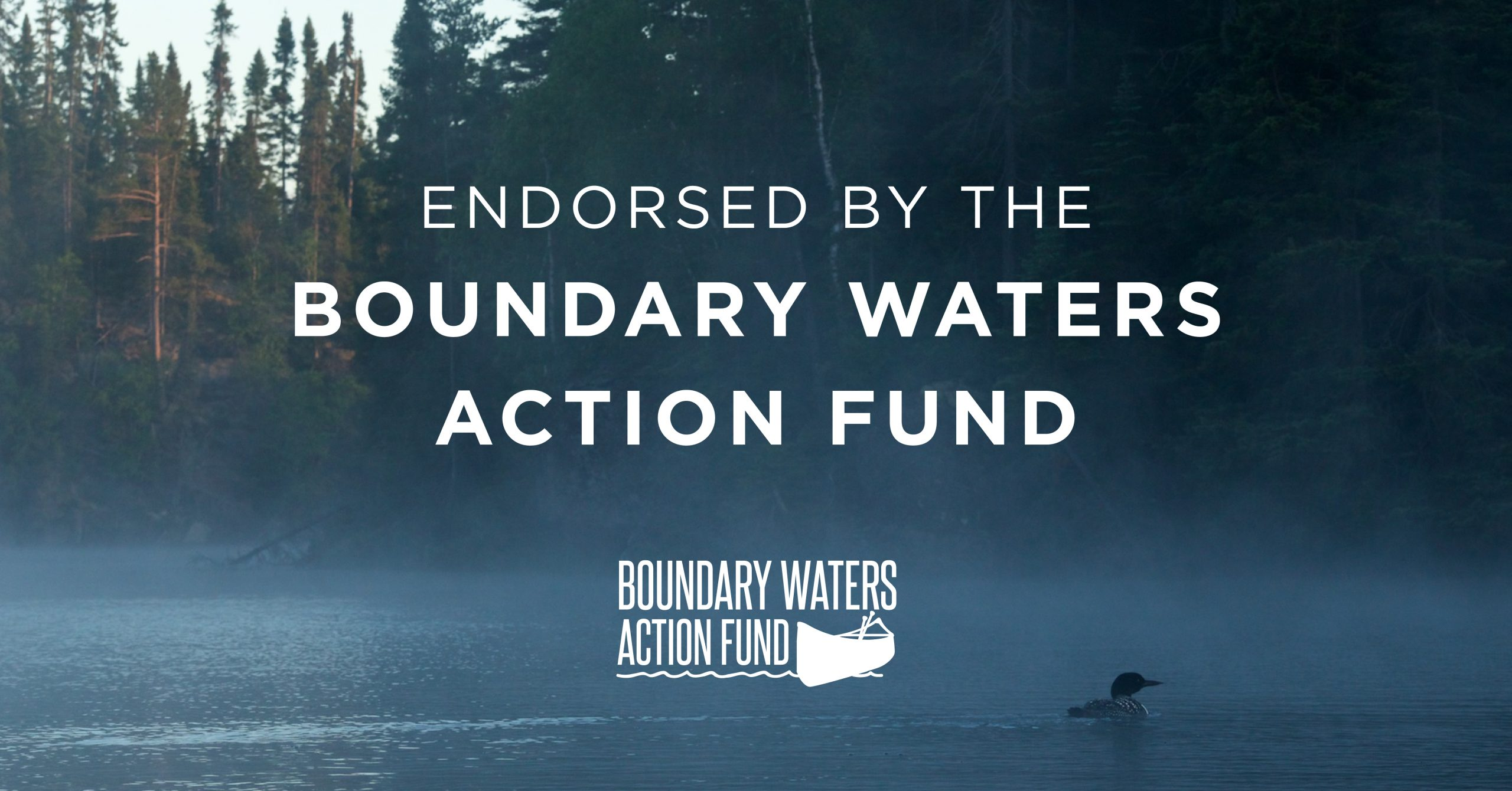 Boundary Waters Action Fund Endorsee